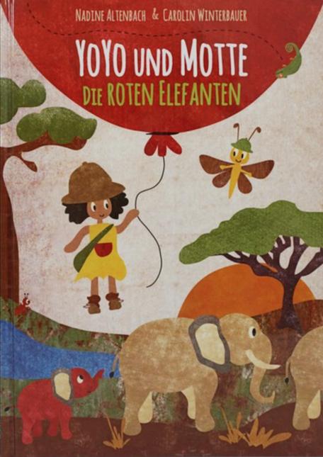 Nadine Ayla Altenbach und Carolin Altenbach-Winterbauer: YoYo und Motte: Die roten Elefanten, YOYO und MOTTE® 2016