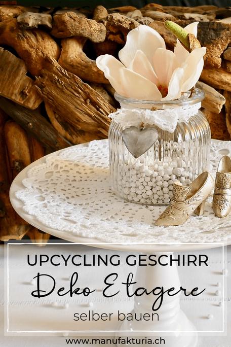 Upcycling Geschirr Deko Etagere selber bauen