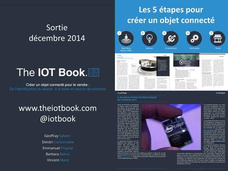 """The IOT Book"""" les étapes de création d'objets connectés , les évolutions technologiques, le financement et business model, les secteurs Smart Home, Wearables ..."""