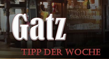 Gatz - Wochen Tipp