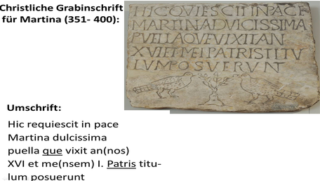 Christliche Grabinsschrift für Martina (351 - 400 n. Chr. (Foto: Joachim Maas/Folie: Archiv Willms)