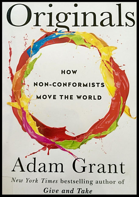 Learn techniques to encourage and implement change:  Originals:  How Non-Conformists Move the World
