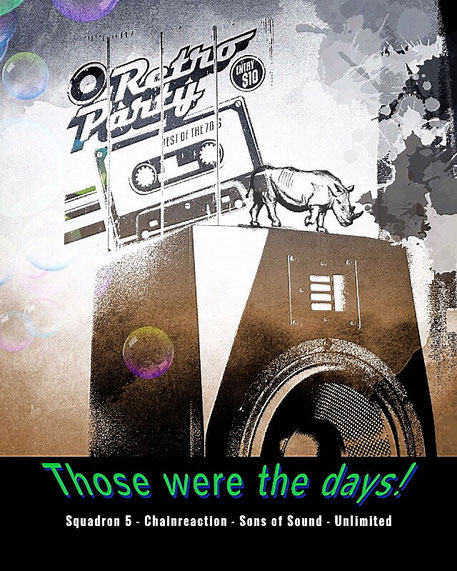 Those were the days - Squadron 5, Chainreaction, Sons of Sound, Unlimited