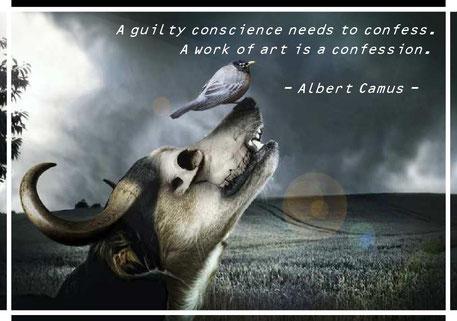 やましい心には罪の告白が必要である。芸術作品とは告白なのだ。