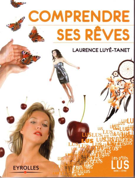 Comprendre ses rêves de Laurence Luyé-Tanet - éditions Eyrolles