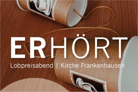 KIRCHE FRANKENHAUSEN | Plakate und Terminkärtchen Lobpreisabend