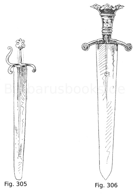 Fig. 305. Italienisches Fußknechtschwert mit Griffbügel und einfachem Parierring. 16. Jahrhundert, zweite Hälfte. Fig. 306. Richtschwert. Der Griff ist aus Messing, die kurzen Parierstangen sind mit Schellen besetzt. Auf dem Griff ist nebst anderen Gestal