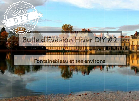 Guide week-end- Fontainebleau et environs