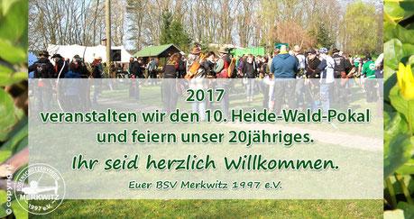 BSV Merkwitz 1997 e.V. - 2017 veranstalten wir den 10. Heidewaldpokal und feiern unser 20jähriges Jubiläum. Ihr seid herzlich Willkommen.