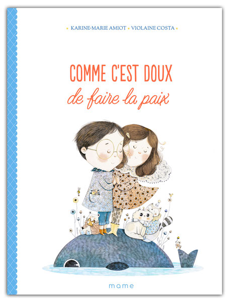 violaine costa illustration de livre pour enfants livre comme c'est doux de faire la paix aux éditions Mame
