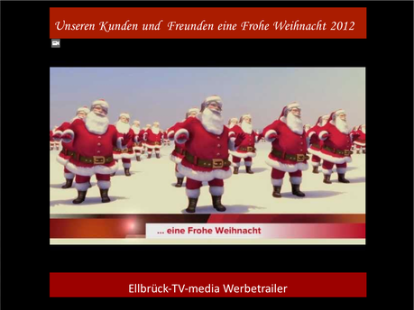 Weihnachtsvideo 2012 © Ellbrück & Wunsch TV-Media