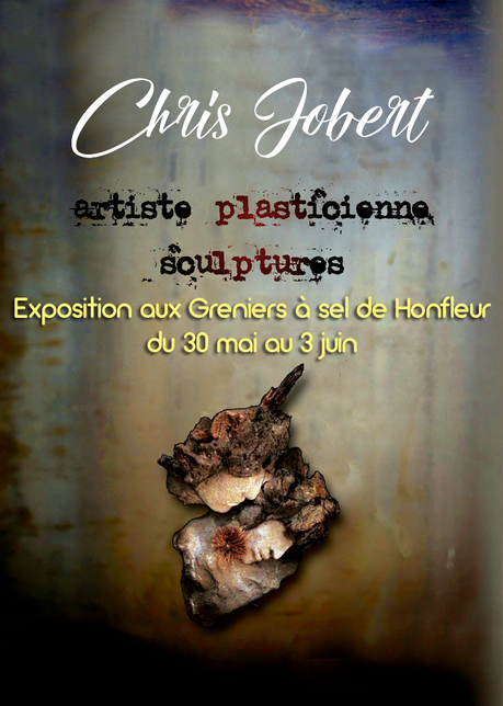 chris jobert expose sculptures Honfleur grenier à sel 2018