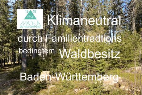 Hochschwarzwald Eigentum von Armin Okle Inhaber MADEJA e.K. Klimaneutral durch Familienbedingten Waldbesitz