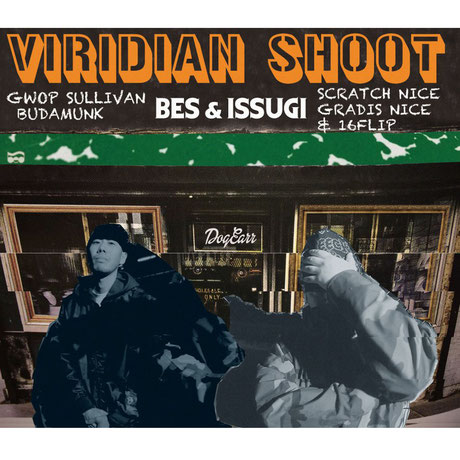 BES & ISSUGI - VIRIDIAN SHOOT