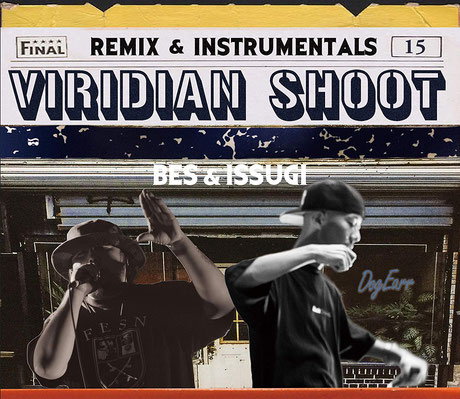 BES & ISSUGI - VIRIDIAN SHOOT - REMIX & INSTRUMENTALS