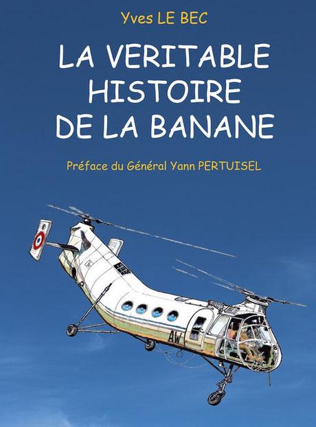 couverture la véritable histoire de la Banane Yves LE BEC - aaalat-languedoc-roussillon.fr