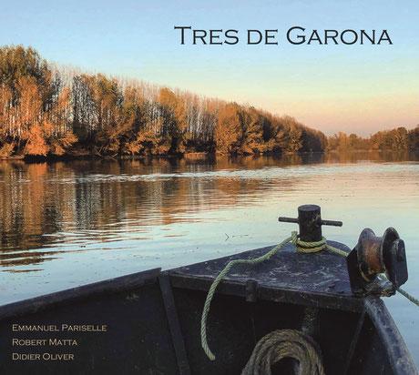 CD TRES DE GARONA - Robert Matta - Didier Oliver - Emmanuel Pariselle
