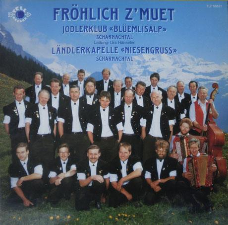 Schallplattenhülle Fröhlich z'Muet, Jodlerklub Blüemlisalp Scharnachtal und Ländlerkapelle Niesengruss Scharnachtal