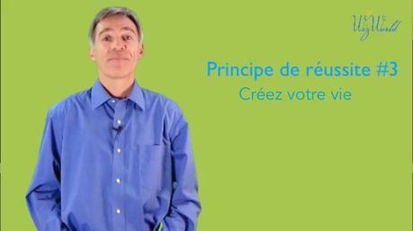 Principe de réussite #3 Créez votre vie avec Wizworld.fr