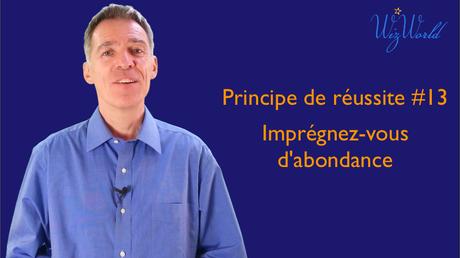 Principe de réussite #13 Imprégnez-vous d'abondance Wizorld