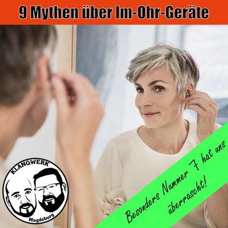 Im-Ohr Hörgeräte Mythen