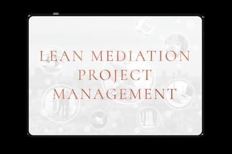 Lean Mediation Project Management