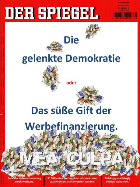 DER SPIEGEL, Sonderausgabe August 2018. Die gelenkte Demokratie oder Das süße Gift der Werbefinanzierung.