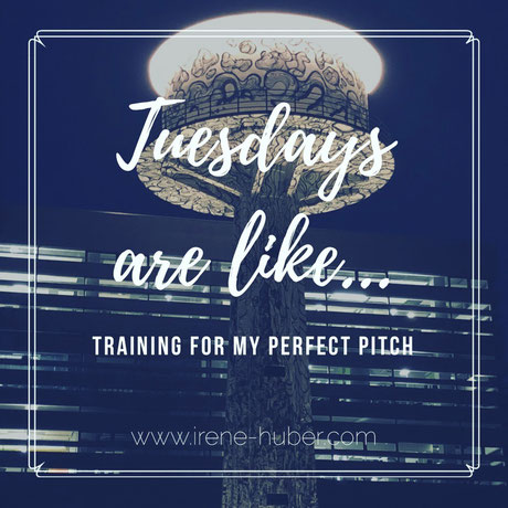 Tuesdays are like...Training for my perfect pitch