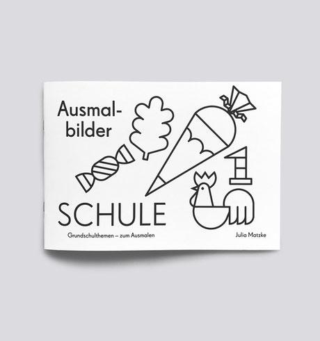 Ausmalheft . Malheft . Schule . Einschulung . Schulanfang . Julia Matzke . Illustration . Bilder für Kinder