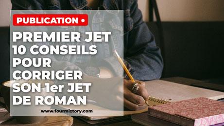 corriger son manuscrit, tapuscrit, relire son premier jet, 1er de roman, écrire un premier jet, relire son roman