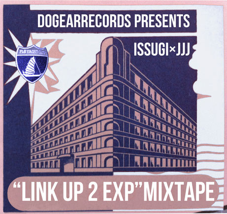 ISSUGI x JJJ - LINK UP 2 EXPERIMENT MIXTAPE