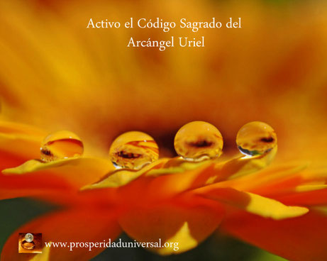 ACTIVO EL CÓDIGO SAGRADO DEL ARCÁNGEL URIEL PARA LA MANIFESTACIÓN DE ABUNDANCIA - PROSPERIDAD UNIVERSAL