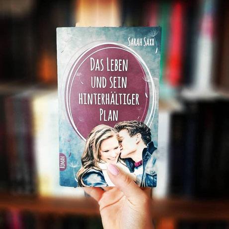 Das Leben und sein hinterhältiger Plan von Sarah Saxx