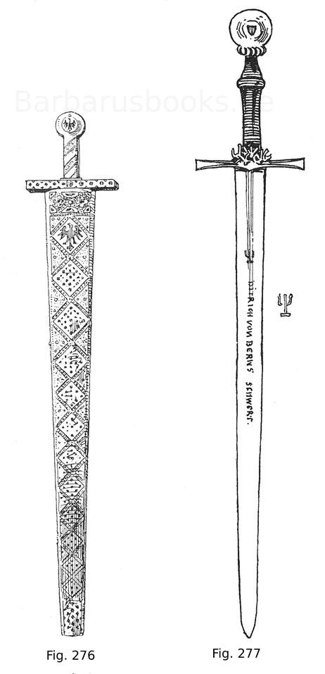 Fig. 276. Das Zeremonienschwert der deutschen Kroninsignien, gefertigt unter Kaiser Heinrich VI. (1165—1197). Maurische Arbeit aus Sizilien. Der Knauf ist jüngere Arbeit des 14. Jahrhunderts. K. u. K. Schatzkammer zu Wien. Nach Leitner. Fig. 277. Zweihänd