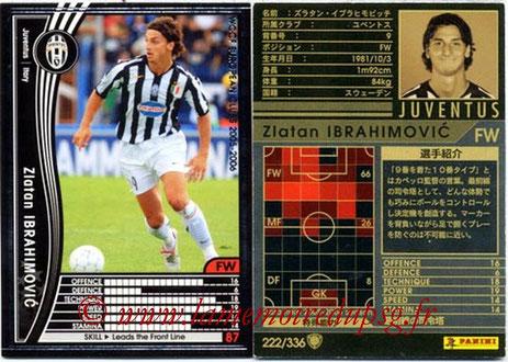 N° 222 - Zlatan IBRAHIMOVIC (2005-06, Juventus Turin, ITA > 2012-??, PSG)