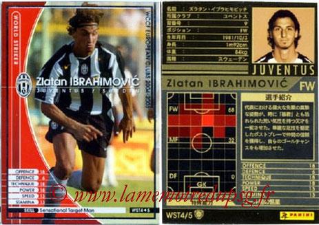 N° WST4 - Zlatan IBRAHIMOVIC (2004-05, Juventus Turin, ITA > 2012-??, PSG) (World Stricker)