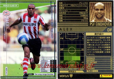 N° WDF3 - ALEX (2006-07, PSV Eindhoven, NLD > Jan 2012-14, PSG)  (World Class DF)