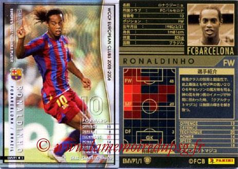 N° EMVP - RONALDHINO (2001-03, PSG > 2005-06- FC Barcelone, ESP) (MVP Européen)
