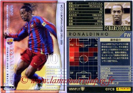 N° WMPV - RONALDHINO (2001-03, PSG > 2005-06- FC Barcelone, ESP) (World MVP)