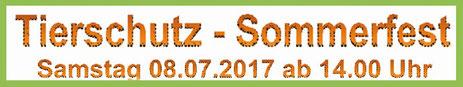 Tierschutz-Sommerfest Samstag 08.07.2017 ab 14.00 Uhr