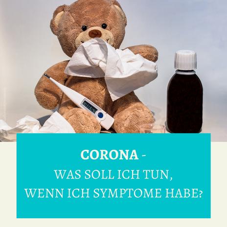 Corona - Was soll ich tun, wenn ich Symptome habe? Blog-Artikel von Texterin Sabrina Sierks aus NRW.
