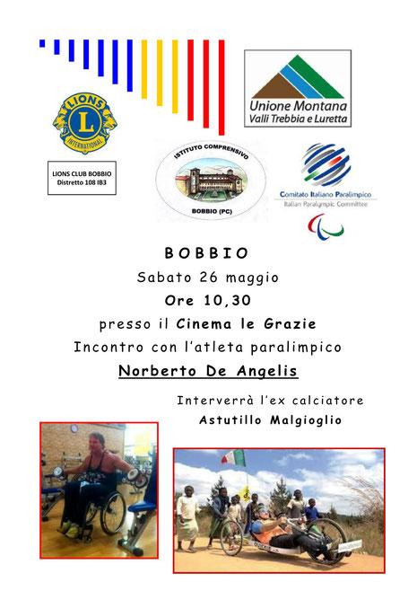 26 maggio ore 10,30    al Cinema Le Grazie Bobbio    Incontro con atleta paralimpico Noberto De Angelis    Interverrà l'ex calciatore Astutillo Malgioglio