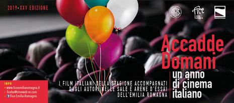 Accadde Domani  2019  XXV edizione     Rassegna estiva dedicata al cinema italiano.  L'iniziativa, riservata alle sale Fice della regione, è riconosciuta dal progetto Cinema di Qualità promosso da Agis Emilia Romagna     giugno e luglio 2019