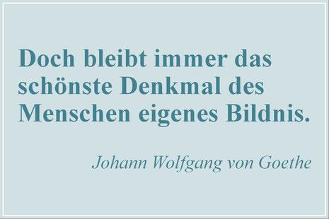 Text von Goethe Denkmal des Menschen eigenes Bildnis