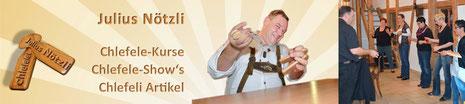Julius Nötzli Chlefele Show's Chlefele Artikel Chlefele Kurse
