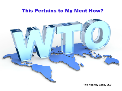 What does the WTO have to do with my meat purchase?