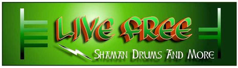 """Live Free,"" the motto of Shaman Drums and More"