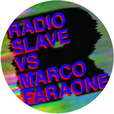 Radio Slave Vs Marco Faraone
