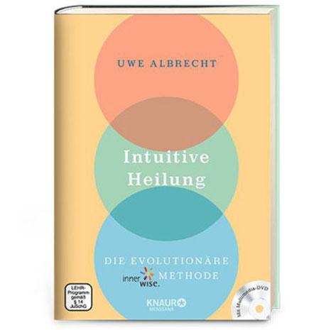 """Informationen aus dem Buch von Uwe Albrecht: """"Intuitive Heilung"""""""