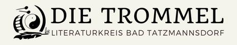 """""""DIE TROMMEL"""" - Literaturkreis Bad Tatzmannsdorf"""